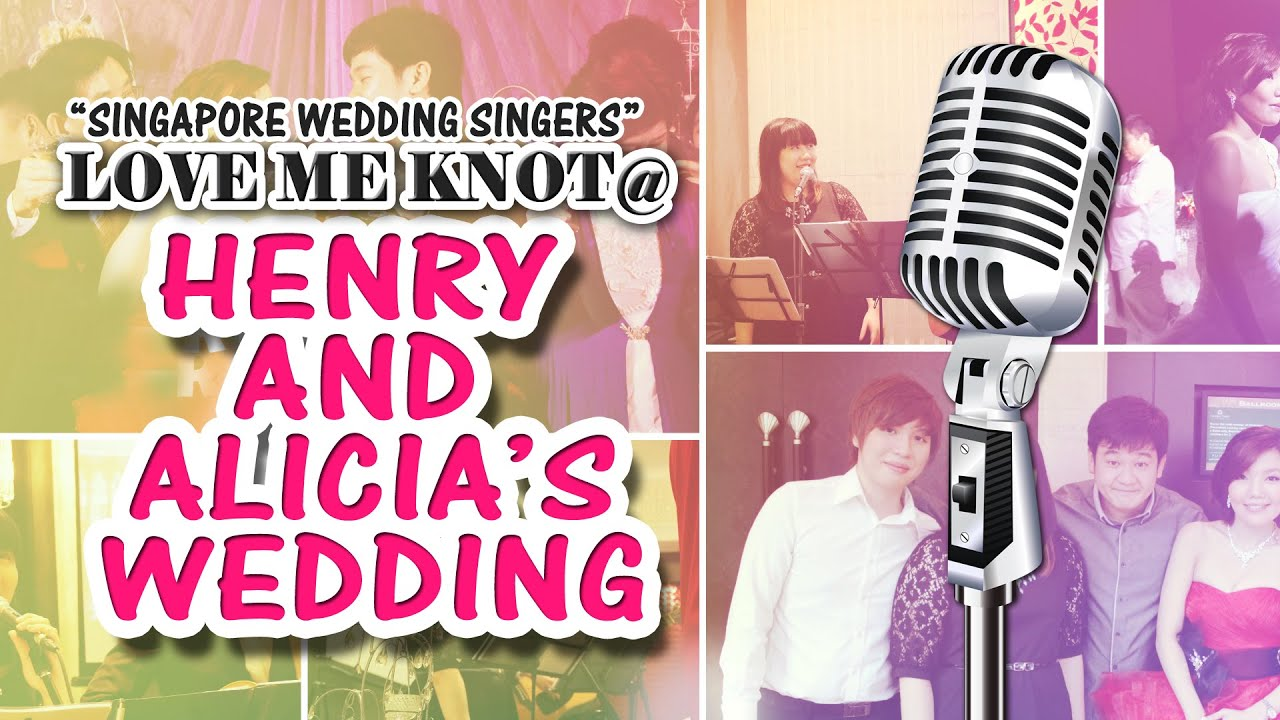 Love Me Knot Singapore Wedding Singers Live Band At Henry And Alicias