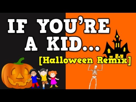 If You're a Kid [Halloween Remix] (October-themed song for k