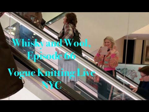 Whisky And Wool   Episode 66   Vogue Knitting Live, 2020