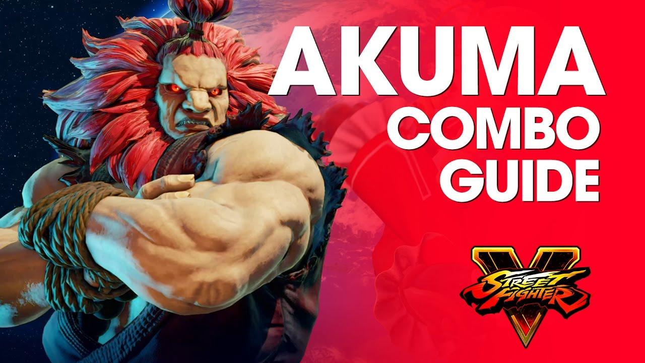 Street Fighter V Akuma Combo Guide Youtube