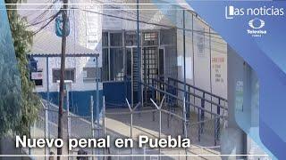 Puebla edificará nuevo penal