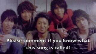 Unknown Arashi Song