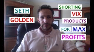 Seth Golden: Shorting VIX Products for Max Profits. // volatility trading strategies UVXY TVIX VXX