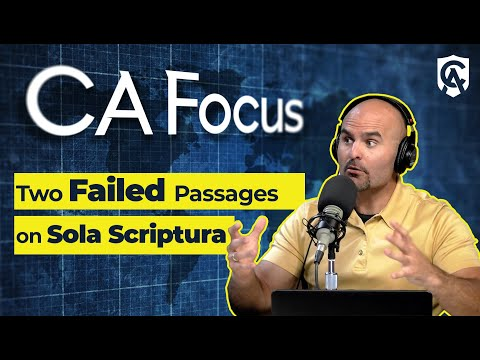 Catholic Answers Focus: Two Failed Passages on Sola Scriptura