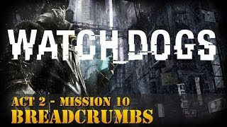 watch dogs walkthrough act 2 mission 10 breadcrumbs realistic