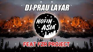DJ PRAU LAYAR feat FZR Project & DJ Violin (DJ Nofin Asia Remix Full Bass Terbaru 2021)