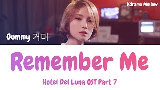 Gummy (거미) - Remember Me 기억해줘요 내 모든 날과 그때를 (Hotel Del Luna OST Part 7) Lyrics (Han/Rom/Eng/가사)