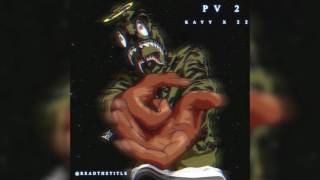 Kayy x 22 - PV 2 [OFFICIAL AUDIO}