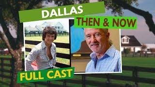 DALLAS FULL CAST - Then & Now