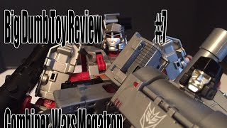 BIG DUMB TOY REVIEW Episode 7  Combiner Wars Megatron