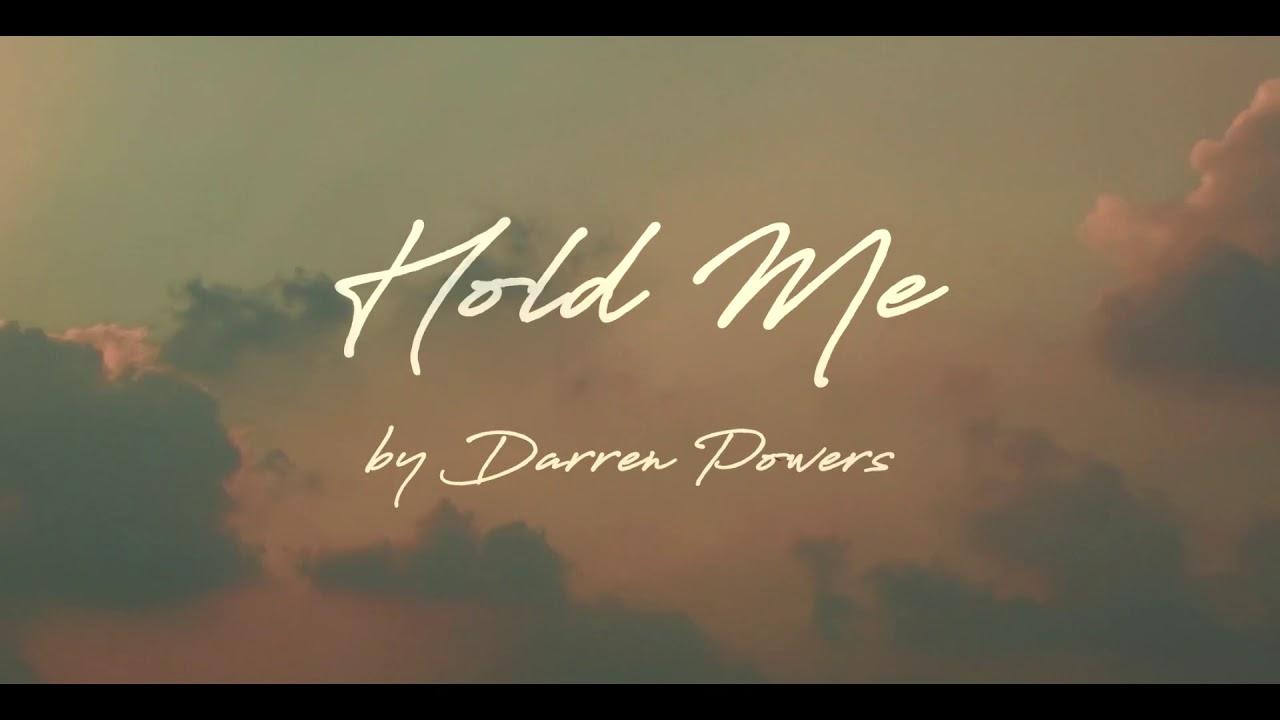 """Darren Powers - """"Hold Me"""" (FALSE BRAVADO)"""