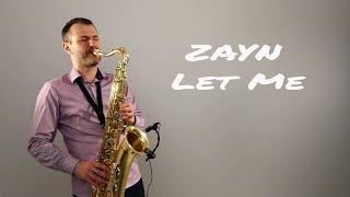 Baixar ZAYN - Let Me [Saxophone Cover] by JK Sax (Juozas Kuraitis)