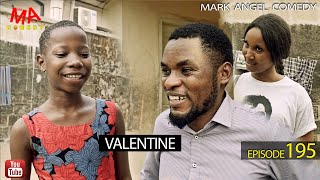 VALENTINE (Mark Angel Comedy Episode 195)