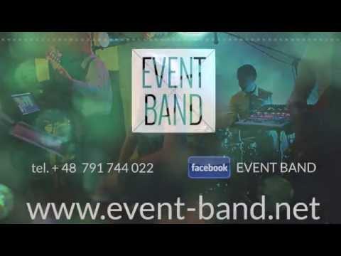 EVENT BAND - Zespół Coverowy - WARSZAWA - Zespół Muzyczny Lublin - Zespół Na Wesele