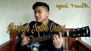 Menjaga Jodoh Orang (D'Cozt) - Cover Iqbal Taufik