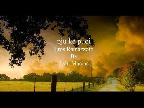 Piu che puoi - Eros Ramazzotti traducida Español