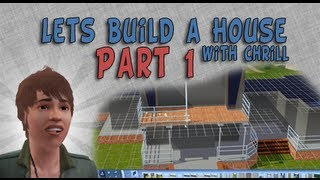 The Sims 3 - Let's Build A House With Chrill - Episode 1