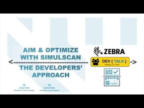Zebra DEVTALK - Aim and Optimize with SimulScan: The Developer's Approach