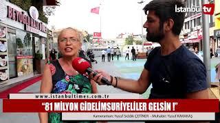 """""""81 MİLYON GİDELİM SURİYELİLER GELSİN!!!"""" (İstanbul-Bakırköy)"""
