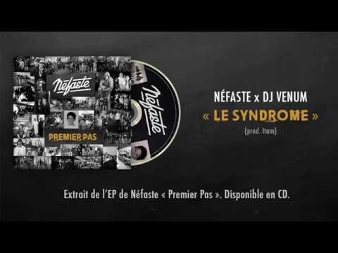 NEFASTE - Le syndrome (prod. Itam/cuts DJ Venum)