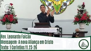 A nova Aliança em Cristo   Rev. Leonardo Falcão   IPBV