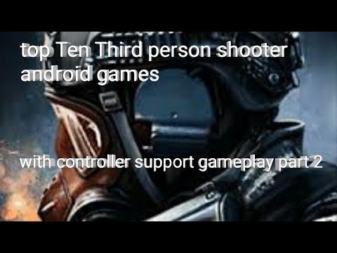 Top Ten Third person shooter android games with controller support gameplay part 2