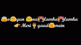 Ashq Na Ho Song : love : said WhatsApp Status ; lyrics