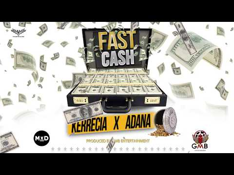 Kerrecia & Adana - Fast Cash ( Official AUdio )  July 2017