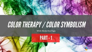 Color Symbolism | How colors in your surroundings can help you in life [Part - 1]