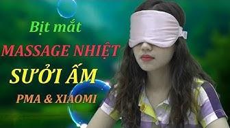 Bịt mắt sưởi ấm đa chiều,massage nhiệt XIAOMI & PMA