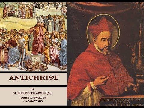 End Times teaching of St Bellarmine Part 1