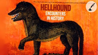 5 Horrifying Hellhound Encounters in History