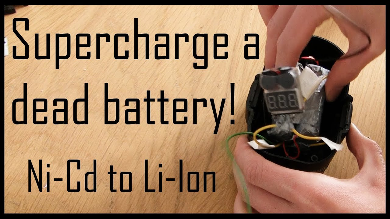 Supercharge A Dead Drill Battery Replace Ni Cd With Li