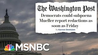 The Eve Of The Mueller Report Release: What Will We Learn From The 400 Pages? | Deadline | MSNBC