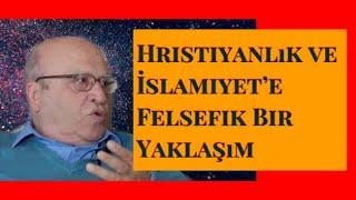 """Prof.Dr.Ahmet Arslan""""Hristiyanlığa ve İslamiyete Felsefi Bir Yaklaşım."""""""