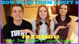 HOW TO GO FROM A SOFT 9 TO A HARD 12 feat. Joey Gatto & Lindsey Thumbnail