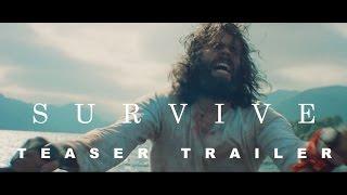 SURVIVE (2016) Teaser Trailer - 4K