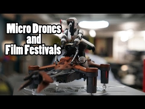 Micro Star Wars Drones and Film Festivals