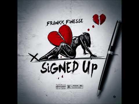 Frankk Finesse - Signed Up