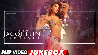 Best Of Jacqueline Fernandez | Video Jukebox | Hits of Jacqueline Fernandez | BIRTHDAY SPECIAL