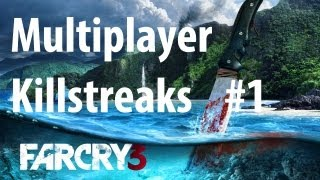 Far Cry 3 - Multiplayer Killstreaks #1 [No commentary] [HD PC]