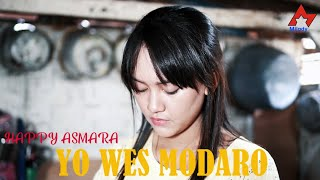 Happy Asmara - Yo Wes Modaro [OFFICIAL]
