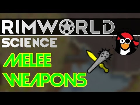 RimWorld Science: Melee Weapons and Downing Raiders — RimWorld Alpha 17  Melee Combat SCIENCE!!!
