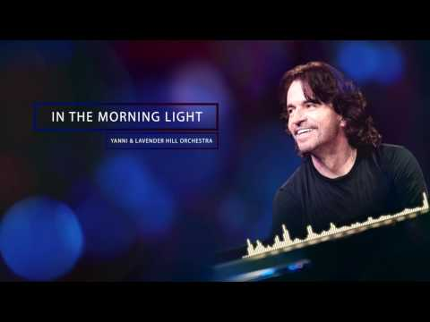 In the morning light  Yanni & Lavender hill orchestra