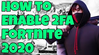 How To ENABLE 2FA Fortnite in 2020 ( PS4, XBOX, PC, NINTENDO SWITCH, & MOBILE)
