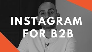 Why I Use Instagram For B2B | Connecting Through Social Media