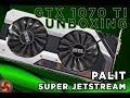 Nvidia GTX 1070 Ti (Palit Super JetStream) Unboxing -  it's finally here!