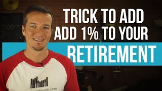 One trick advisors teach to add 1% more to your retirement.