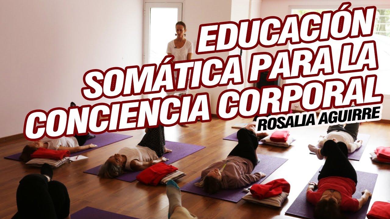 LK MOVIMIENTO INTELIGENTE  - EDUCACIÓN SOMÁTICA PARA LA CONCIENCIA CORPORAL - Rosalía Aguirre