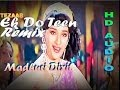 Download Ek Do Teen REMIX Song - Tezaab [1988] Ft. Madhuri Dixit MP3 song and Music Video